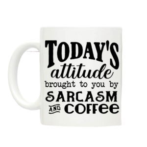 Humorous Quote Ceramic Mug